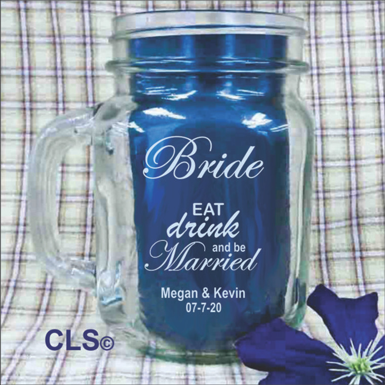 Bride Engraved Mason Jar - Eat Drink & Be Married