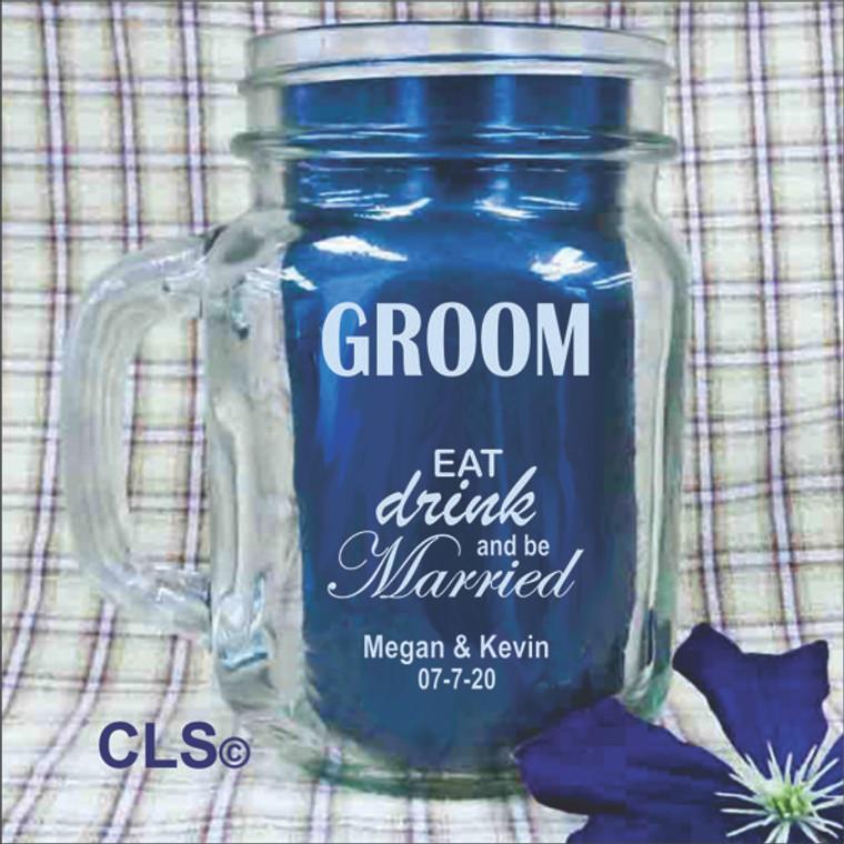 Groom Engraved Mason Jar - Eat Drink & Be Married Design