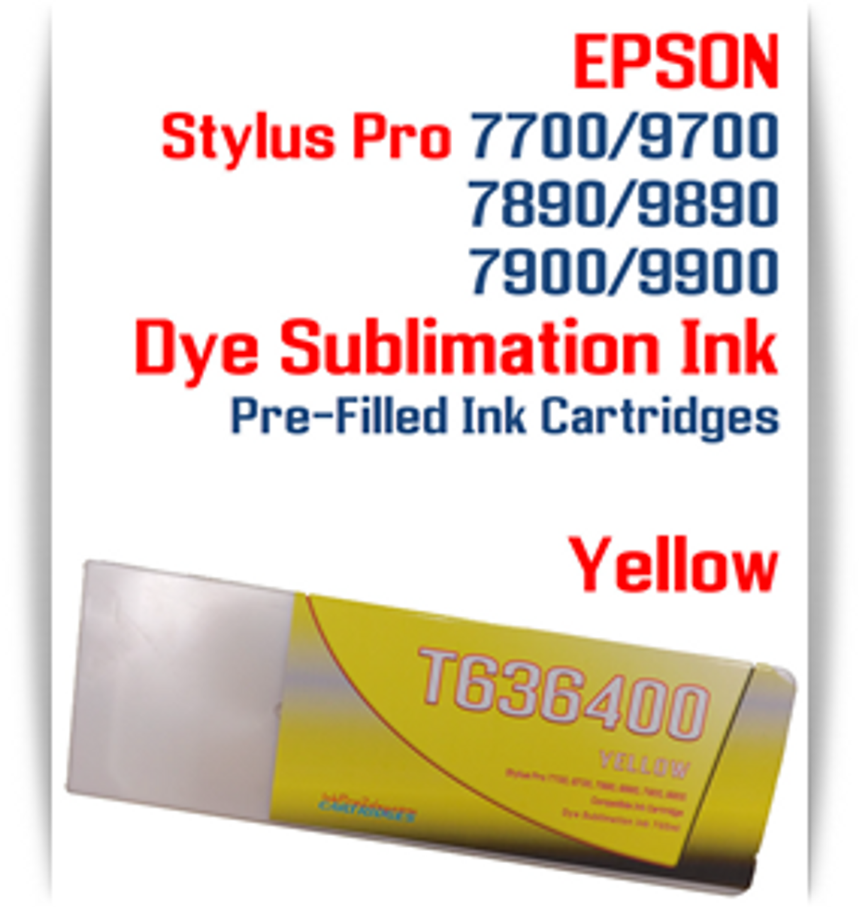 Yellow Epson Stylus Pro 7700/9700, 7890/9890, 7900/9900 Pre-Filled Dye Sublimation Ink Cartridge