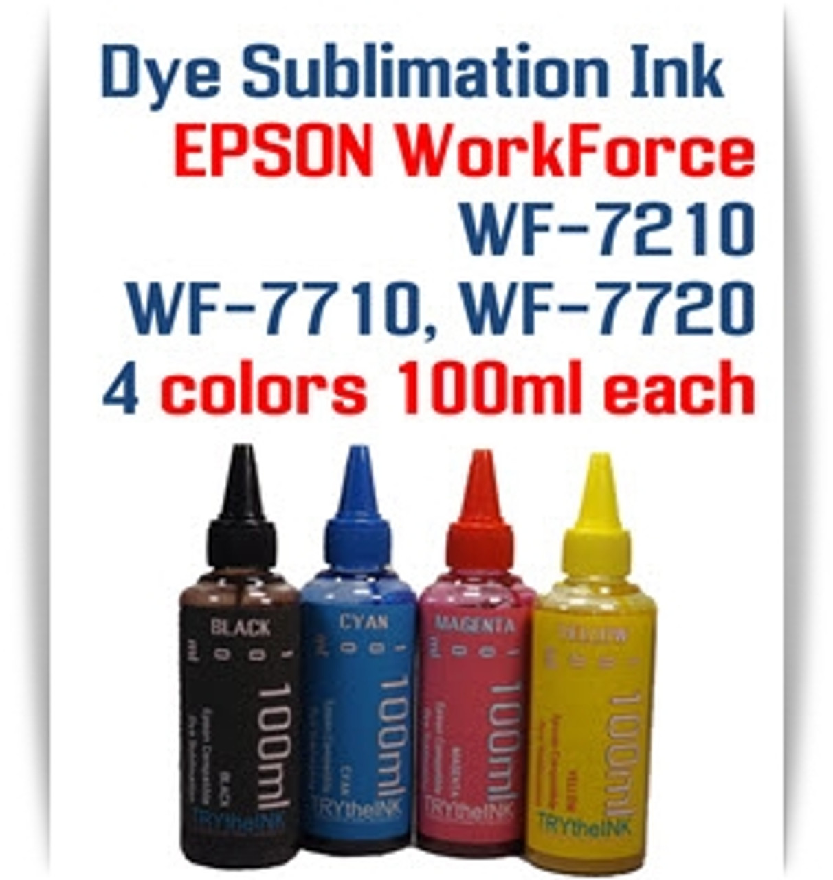 4- 100ml bottles Dye Sublimation Ink Package   Included Colors: Black, Cyan, Magenta, Yellow  Epson WorkForce WF-7210, WorkForce WF-7710, WorkForce WF-7720 printers
