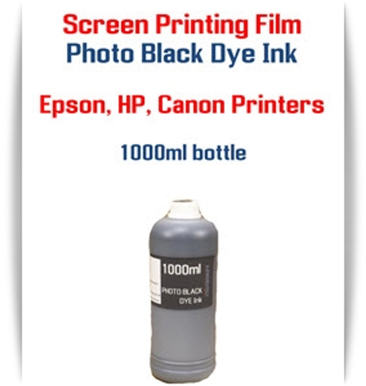 Screen Printing Film Ink Photo Black 1000ml Dye Bottle Ink Epson, HP, Canon printers