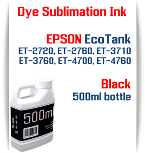Black EPSON EcoTank ET-3710 ET-3760 Printer 500ml bottles Dye Sublimation Bottle Ink