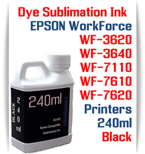 Black 240ml bottle Dye Sublimation Ink  Epson WorkForce WF-3620, WF-3640, WF-7110, WF-7610, WF-7620 printers