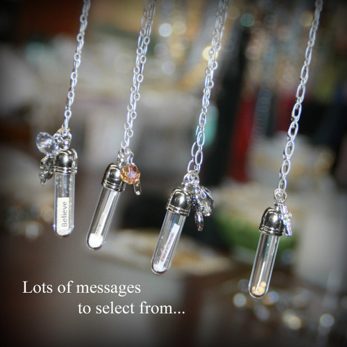 "We hand make each necklace with attention to detail in placing the ""message"" in each bottle and adding charms and a bit of ""fairy dust"" inside to add a bit of elegant sparkle. We have had a very excited reaction from our customers about these necklaces. Each is on a 24"" chain."