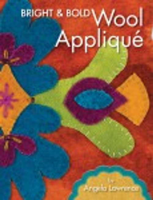Bright & Bold Wool Applique - Angela Lawrence