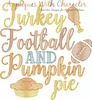 Football, Turkey, Pumpkin Pie Saying Sketch Embroidery Design