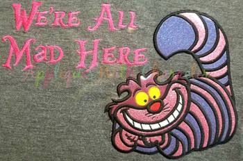 Alyce We're  All Mad Here Saying Filled Stitch Embroidery Design
