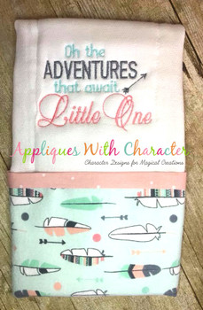 Oh the Adventures that Awaits Little One Embroidery Design