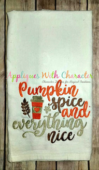 Pumpkin Spice Everything Nice Saying Embroidery Design
