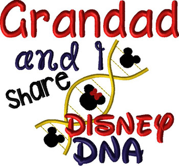 Grandad and I Share Disney DNA Embroidery Saying Design