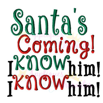 Santa's Coming! I Know Him! Embroidery Design
