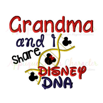 Grandma and I Share Disney DNA Embroidery Saying Design