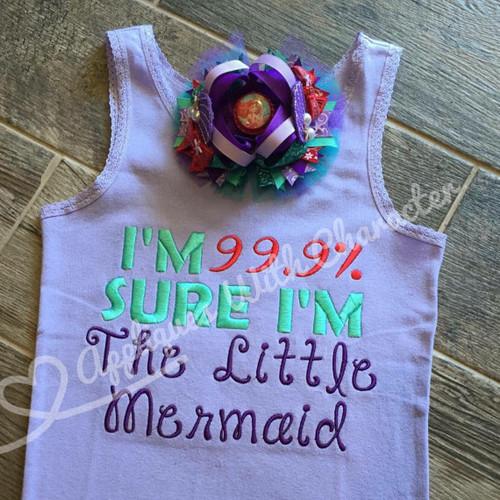 Mermaid - I'm 99.9% Sure I'm The Little Mermaid   Applique Design