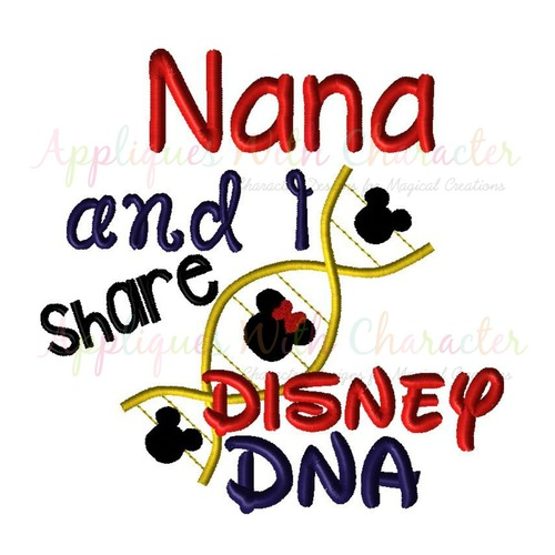 Nana and I Share Disney DNA Embroidery Saying Design