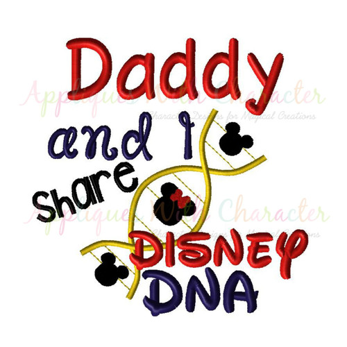 Daddy and I Share Disney DNA Embroidery Saying Design