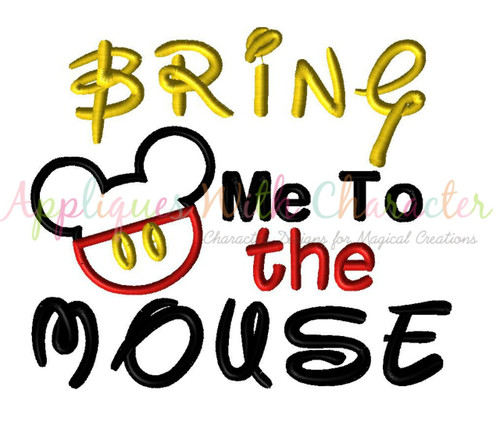 Bring Me To The Mouse Mickey Applique Embroidery Design