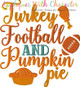 Football, Turkey, Pumpkin Pie Saying Filled Stitch Embroidery Design
