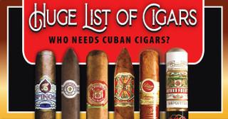 Huge List of Cigars - Who Needs Cubans Cigars?