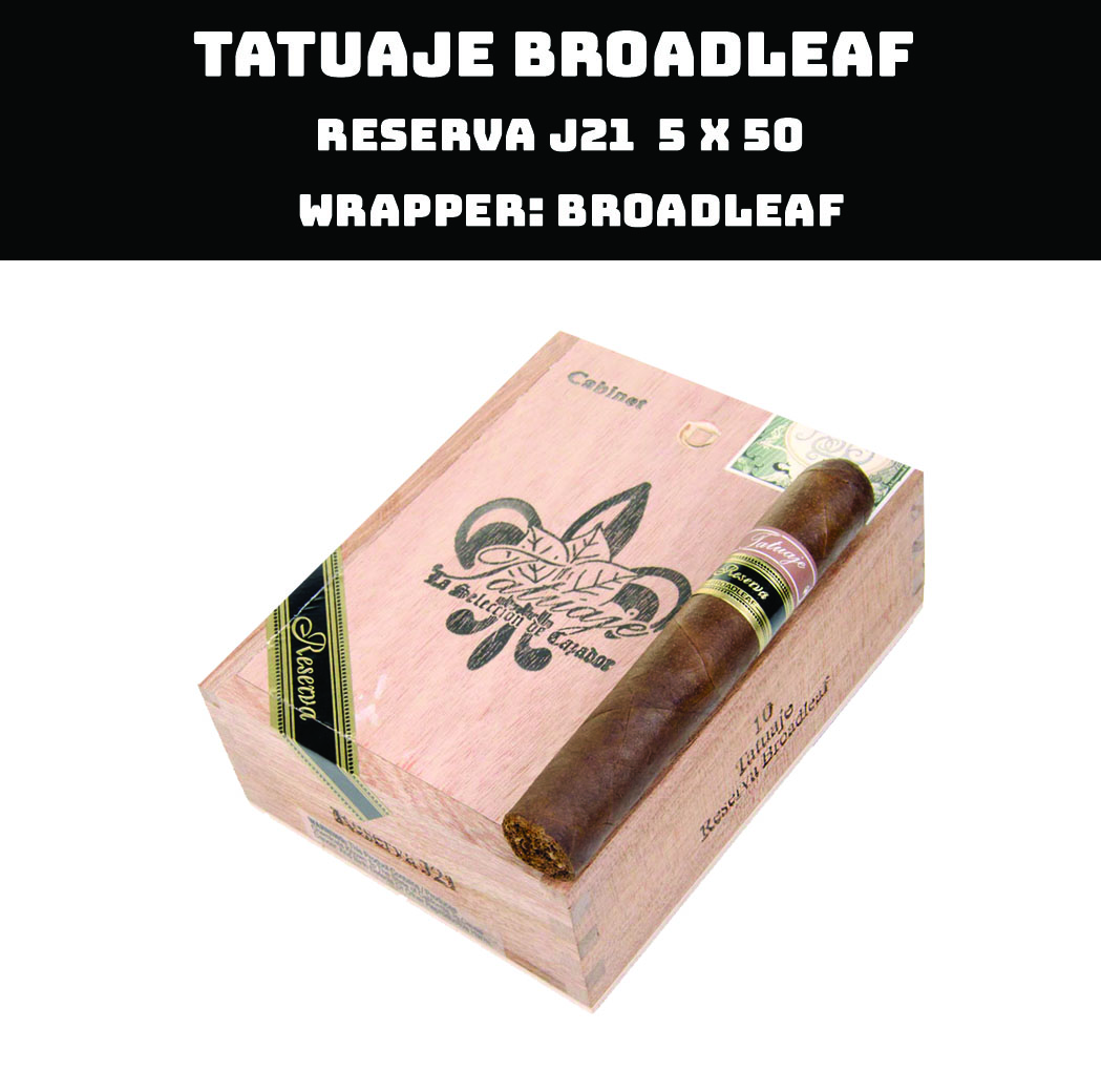 Tatuaje Broadleaf | Reserva J21
