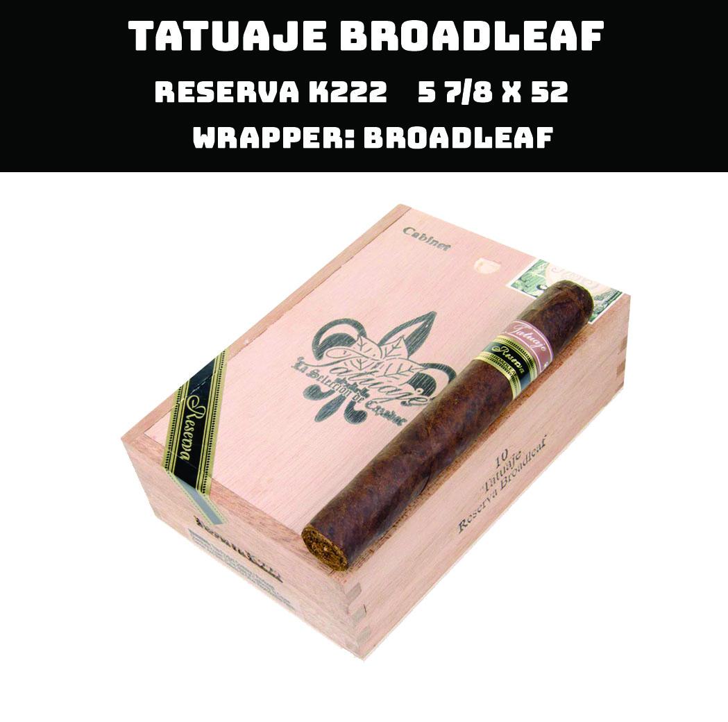 Tatuaje Broadleaf | Reserva K222