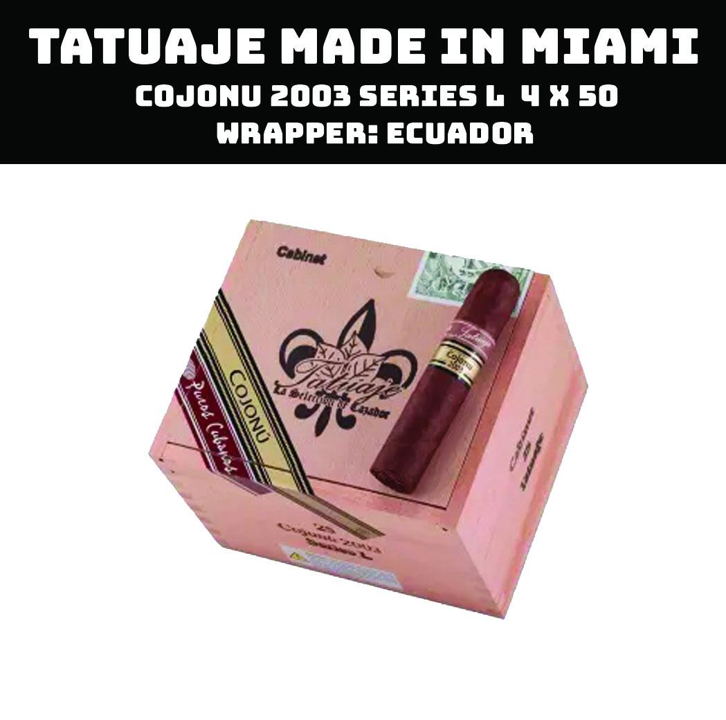 Tatuaje Miami | Cojonu 2003 Series L