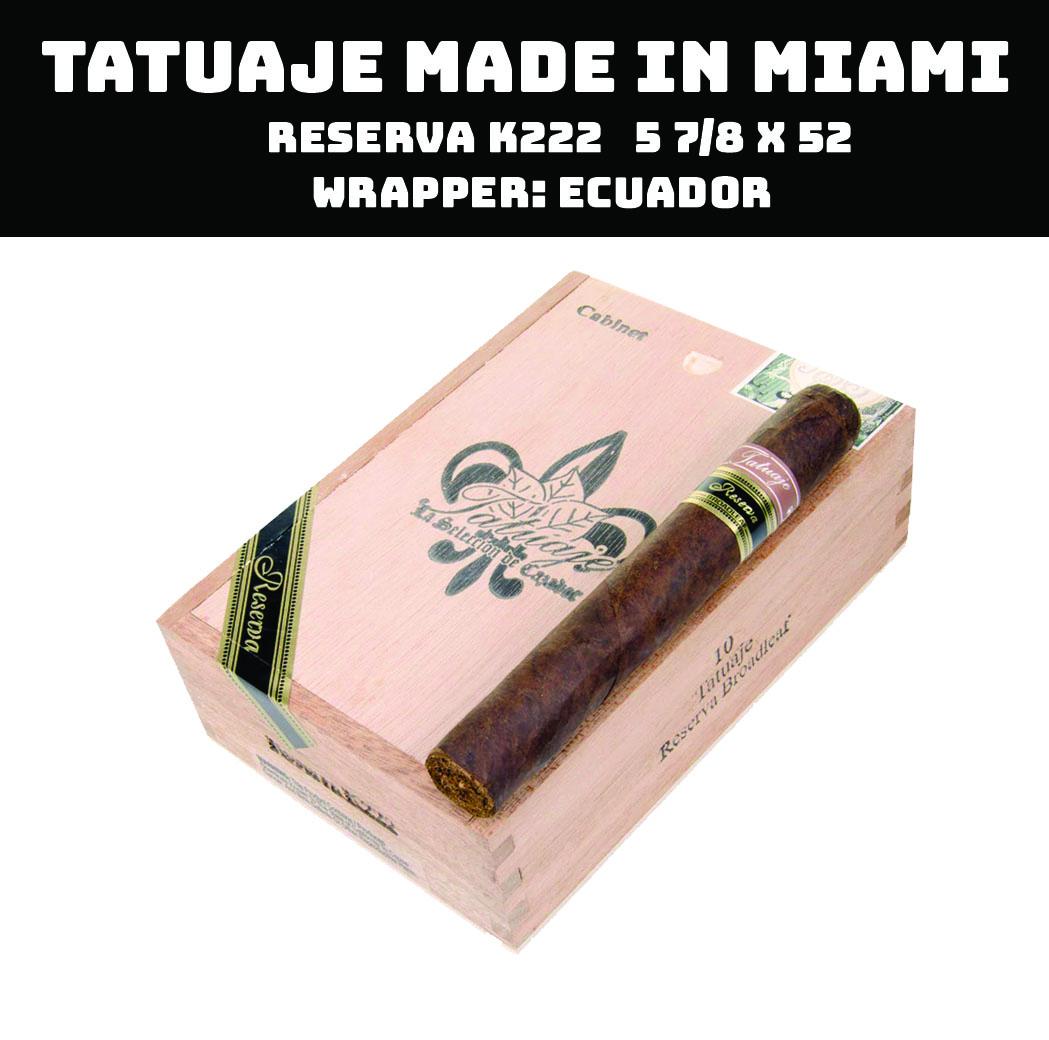 Tatuaje Miami | Reserva K222