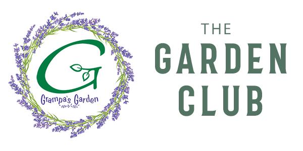 The Garden Club by Grampa's Garden - Join Today