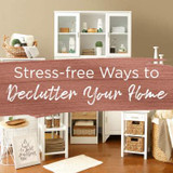 Stress-free Ways to Declutter Your Home