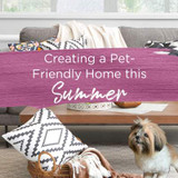 Creating a Pet-Friendly Home this Summer