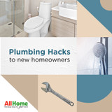 Plumbing Hacks for New Homeowners | AllHome Online
