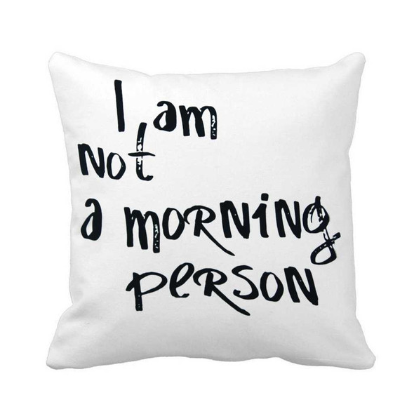 "18""x18"" I am not a Morning Person Canvass Throw Pillow Case"