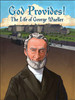 God Provides! The Life of George Mueller (visuals only)