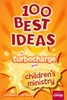100 Best Ideas to Turbocharge your Childrens Ministry