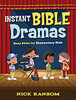 Instant Bible Dramas Easy Skits for Elementary Kids