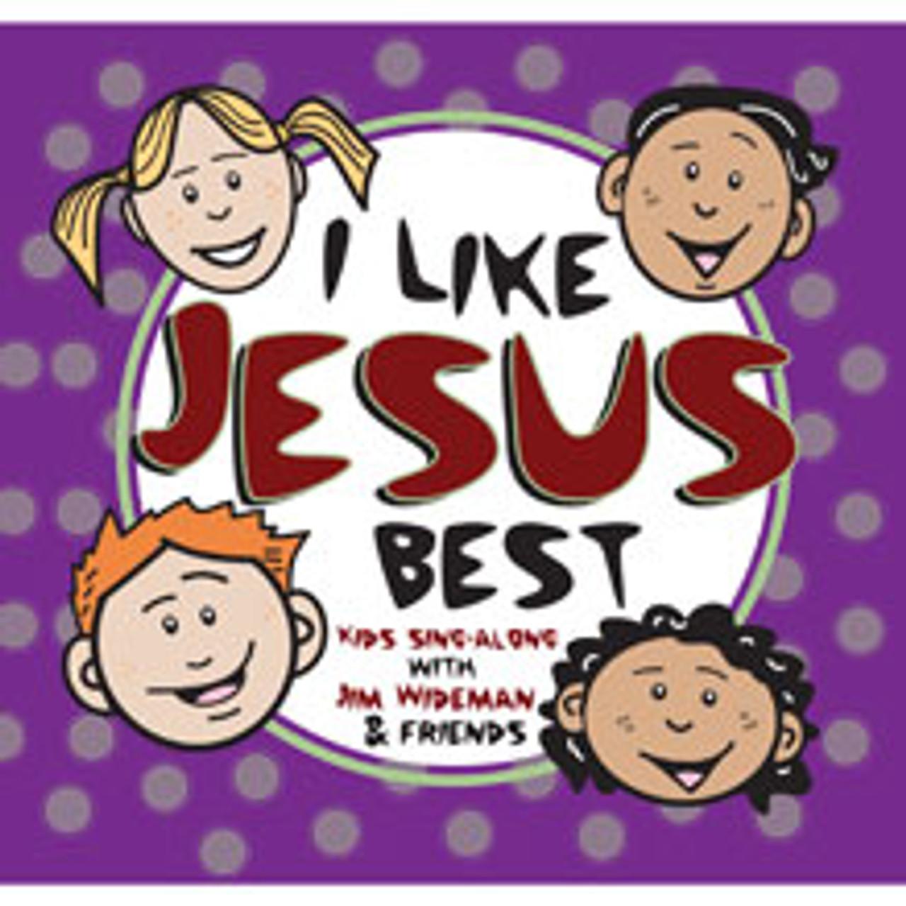I Like Jesus Best