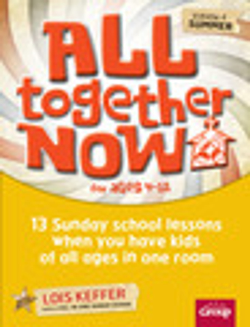 All Together Now for ages 4-12 Volume 4 (summer)