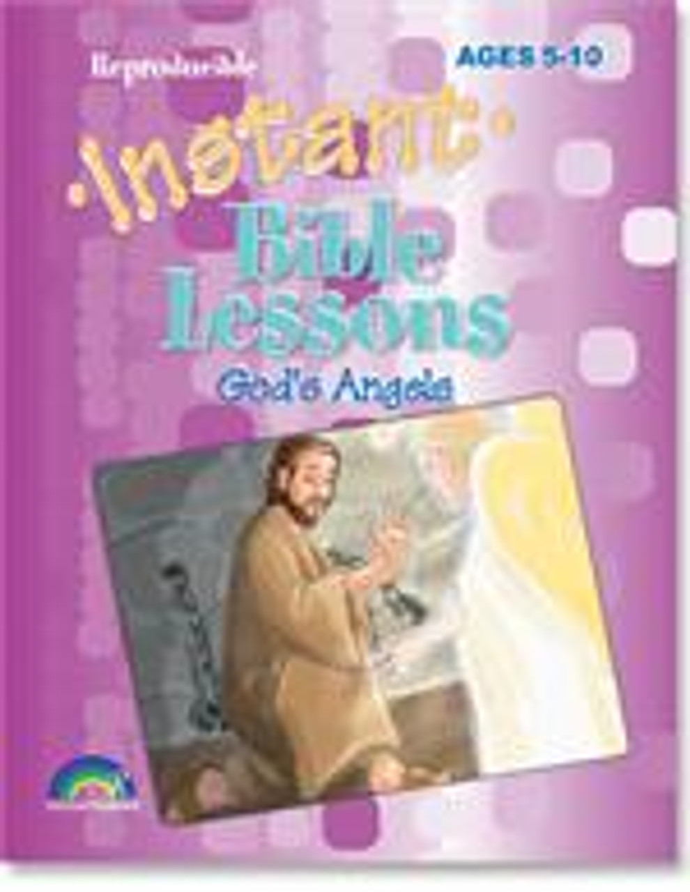 Instant Bible Lessons for Ages 5-10 God's Angels