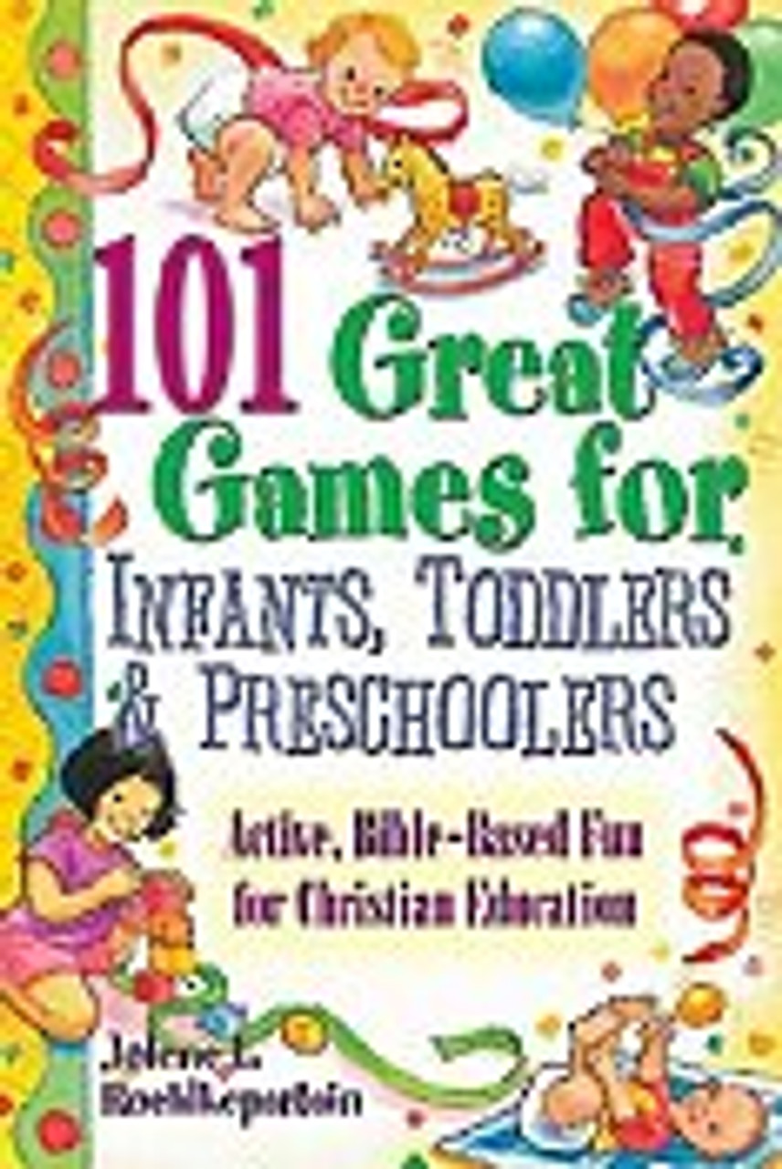 101 Great Games for Infants, Toddlers & Preschoolers