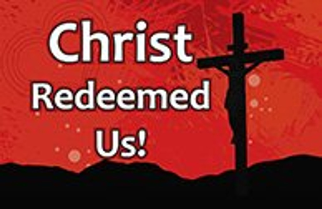 Christ Redeemed Us