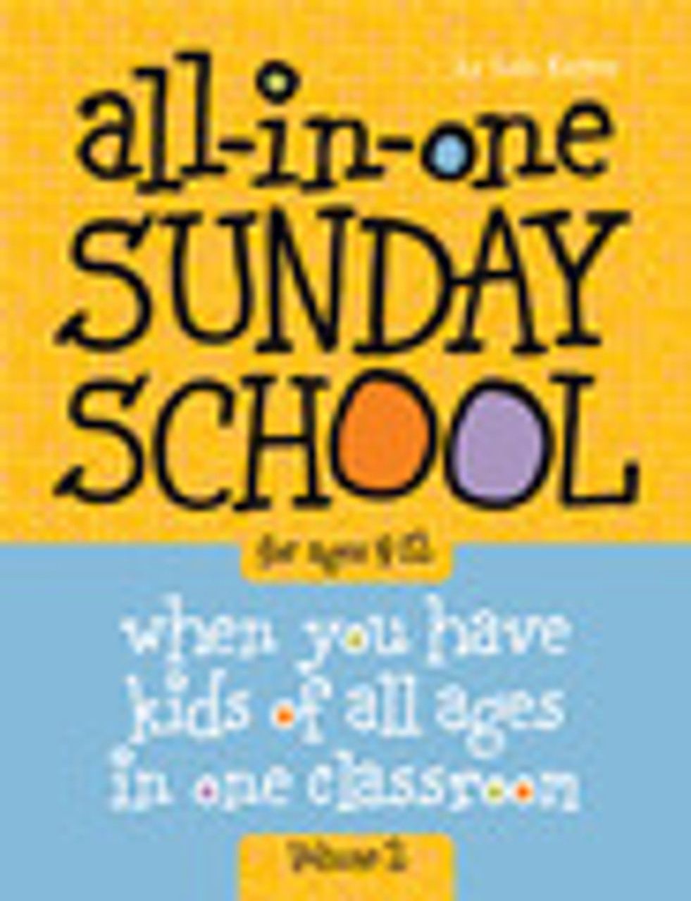 All in One Sunday School ages 4-12 Volume 2