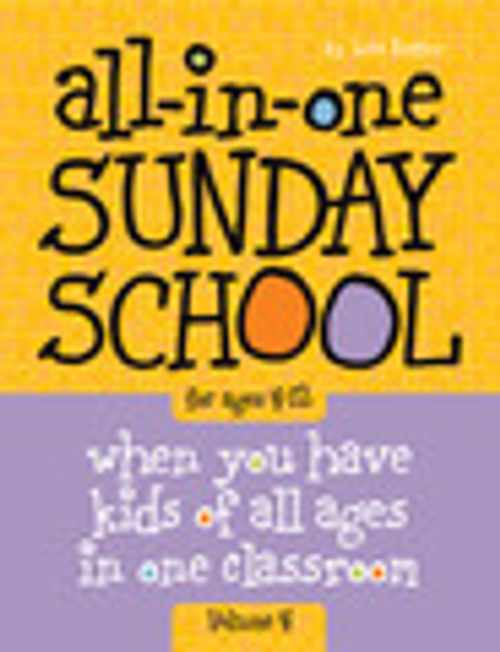 All in One Sunday School ages 4-12 Volume 4