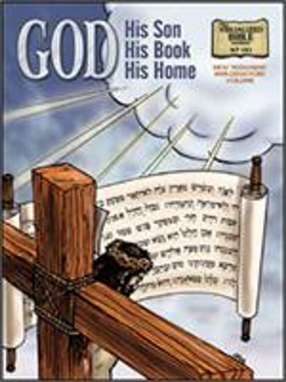 God: His Son, His Book, His Home (visuals w/text)