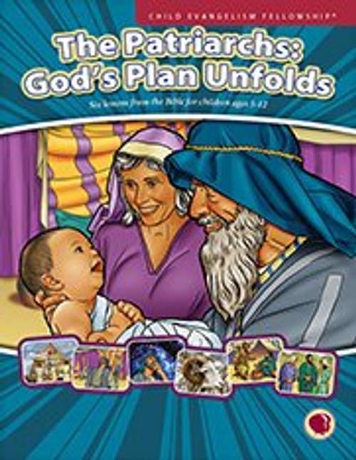 The Patriarchs: God's Plan Unfolds 2017 (teachers manual)