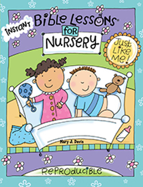 Instant Bible Lessons for Nursery - Just Like Me
