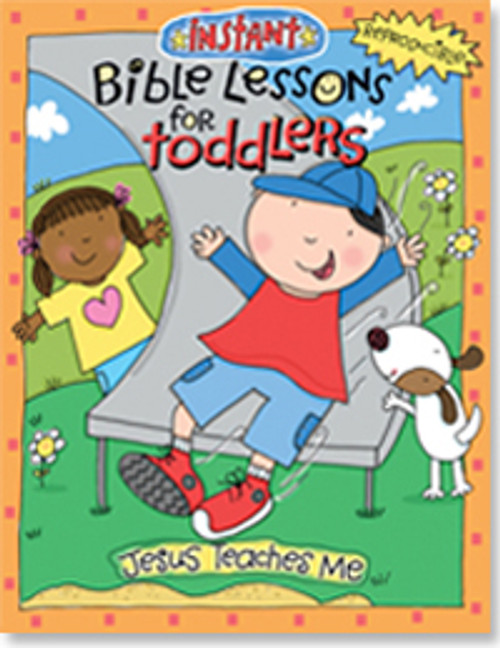 Instant Bible Lessons for Toddlers - Jesus Teaches Me