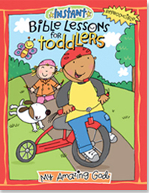 Instant Bible Lessons for Toddlers - My Amazing God