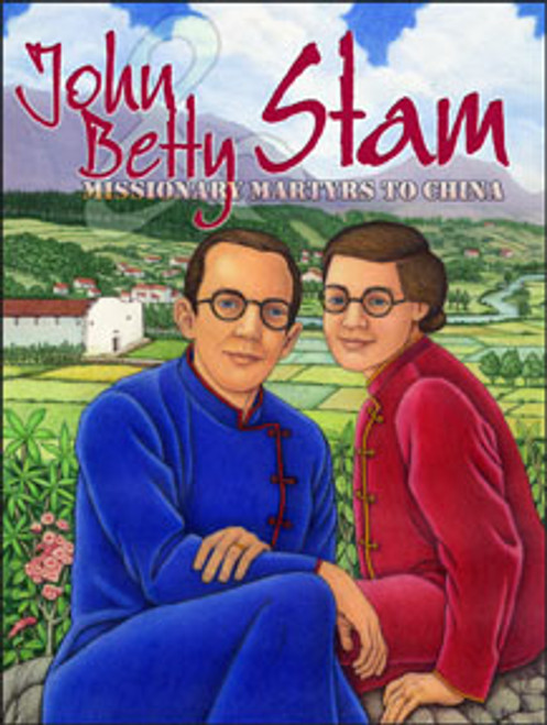 John & Betty Stam Mártires en China (guia de texto)*