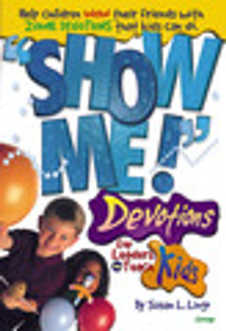 Show Me! Devotions for Leaders to teach kids