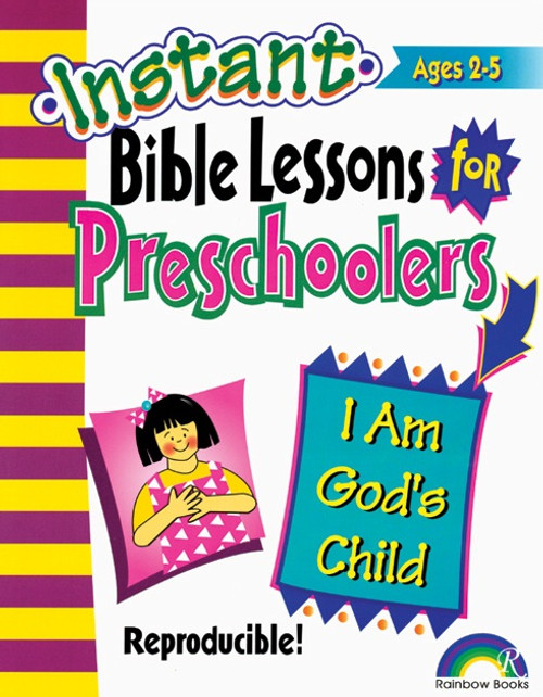 Instant Bible Lessons for Preschoolers - I Am God's Child