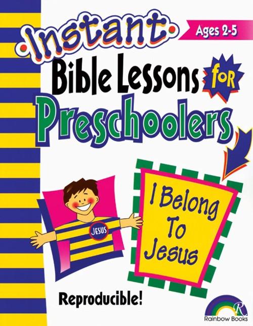 Instant Bible Lessons for Preschoolers - I Belong to Jesus